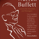 The Essays of Warren Buffett: Lessons for Investors and Managers by Lawrence A. Cunningham